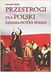 Przestrogi dla Polski księdza Piotra Skargi